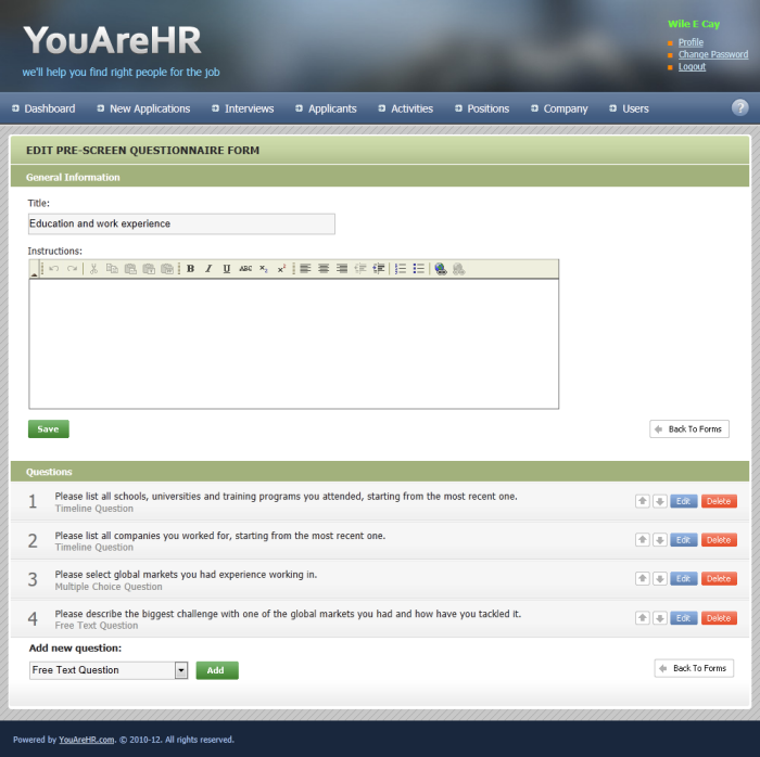 YouAreHR.com offers a choice of wide variety of question types to help you assess candidate